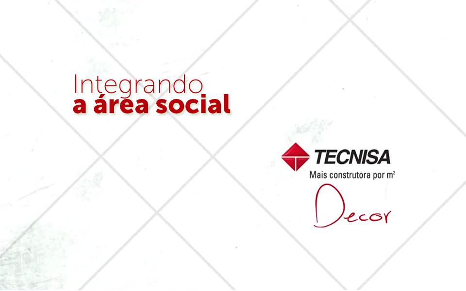 Tecnisa Decor | Integrando a área social - Bossa Nova - Tecnisa